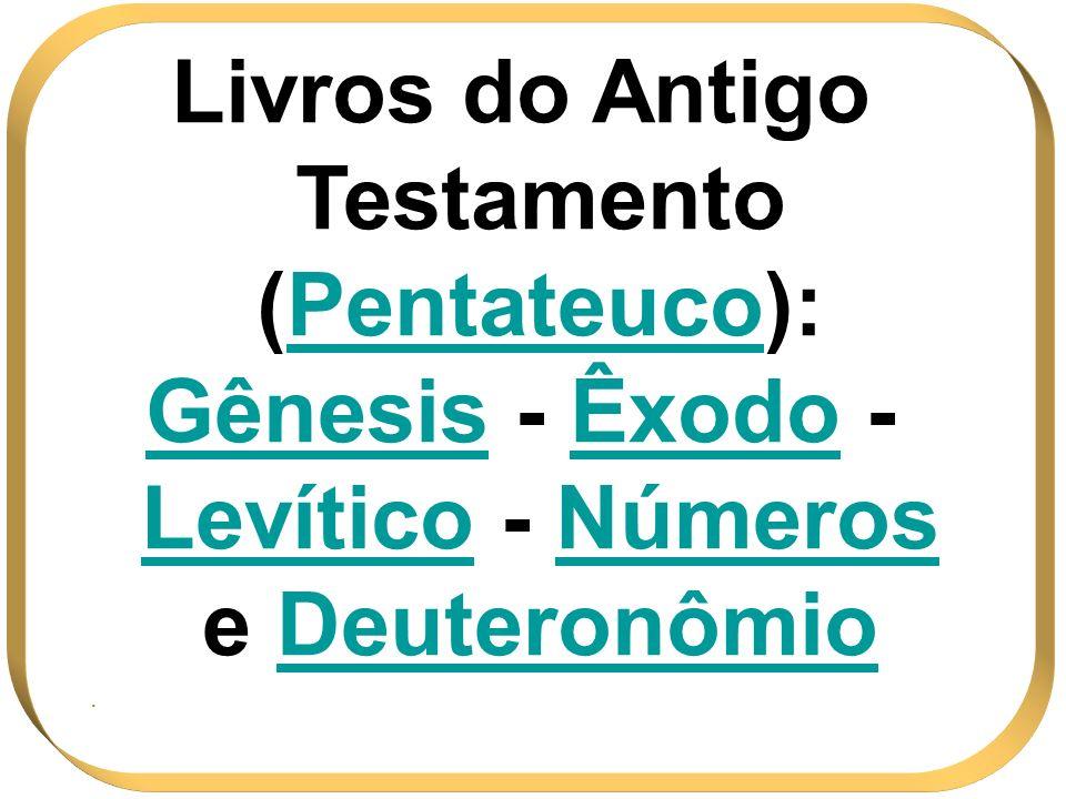 Livros do Antigo Testamento (Pentateuco):