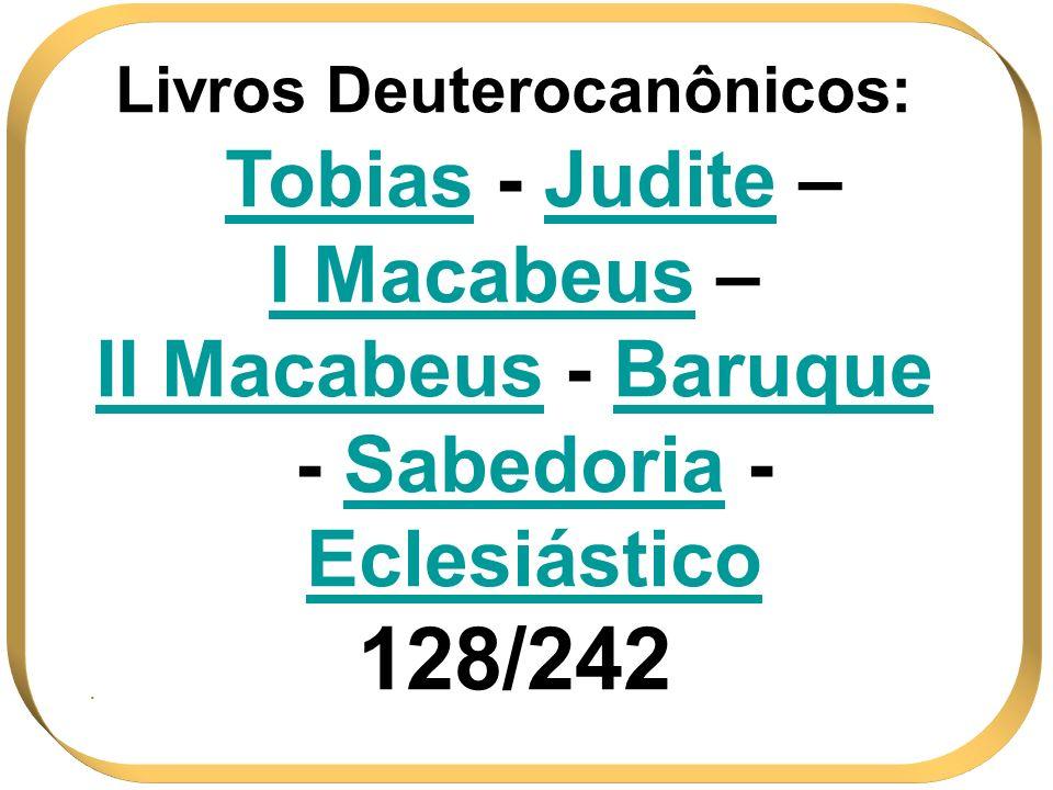 128/242 I Macabeus – II Macabeus - Baruque - Sabedoria - Eclesiástico
