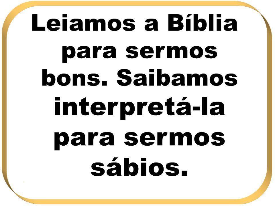 Leiamos a Bíblia para sermos bons