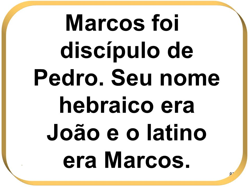 Marcos foi discípulo de Pedro