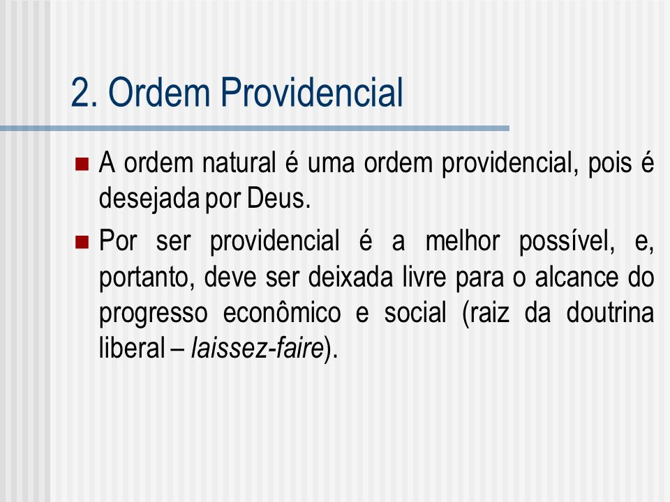2. Ordem Providencial A ordem natural é uma ordem providencial, pois é desejada por Deus.