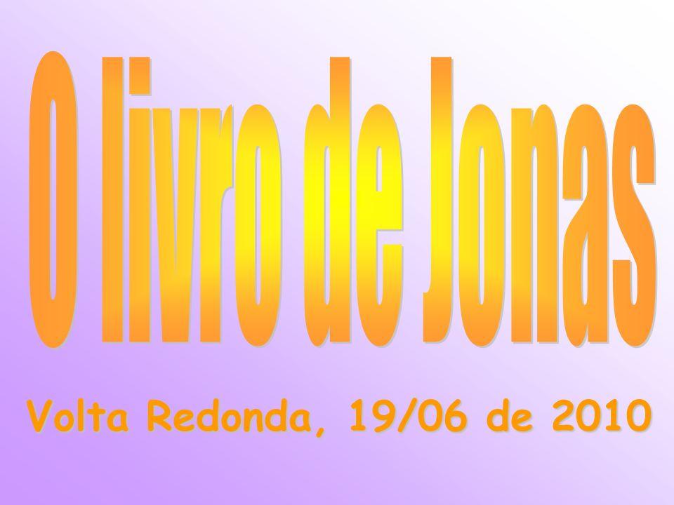 O livro de Jonas Volta Redonda, 19/06 de 2010