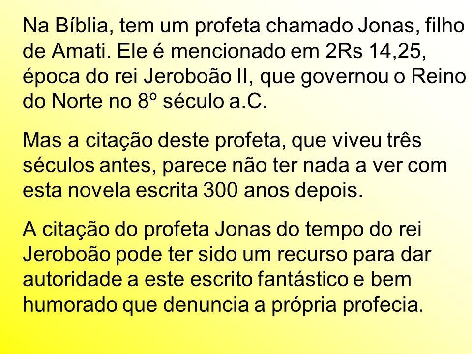 Na Bíblia, tem um profeta chamado Jonas, filho de Amati