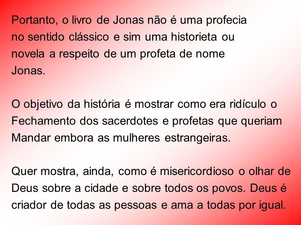 Portanto, o livro de Jonas não é uma profecia