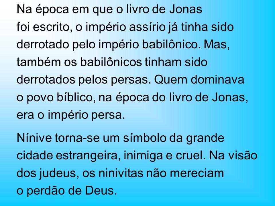 Na época em que o livro de Jonas