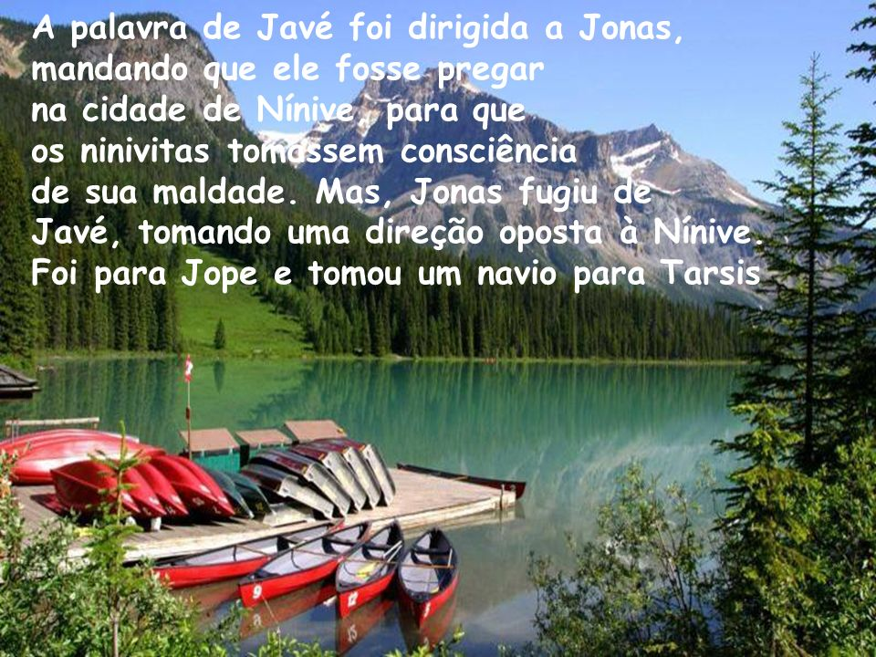 A palavra de Javé foi dirigida a Jonas,