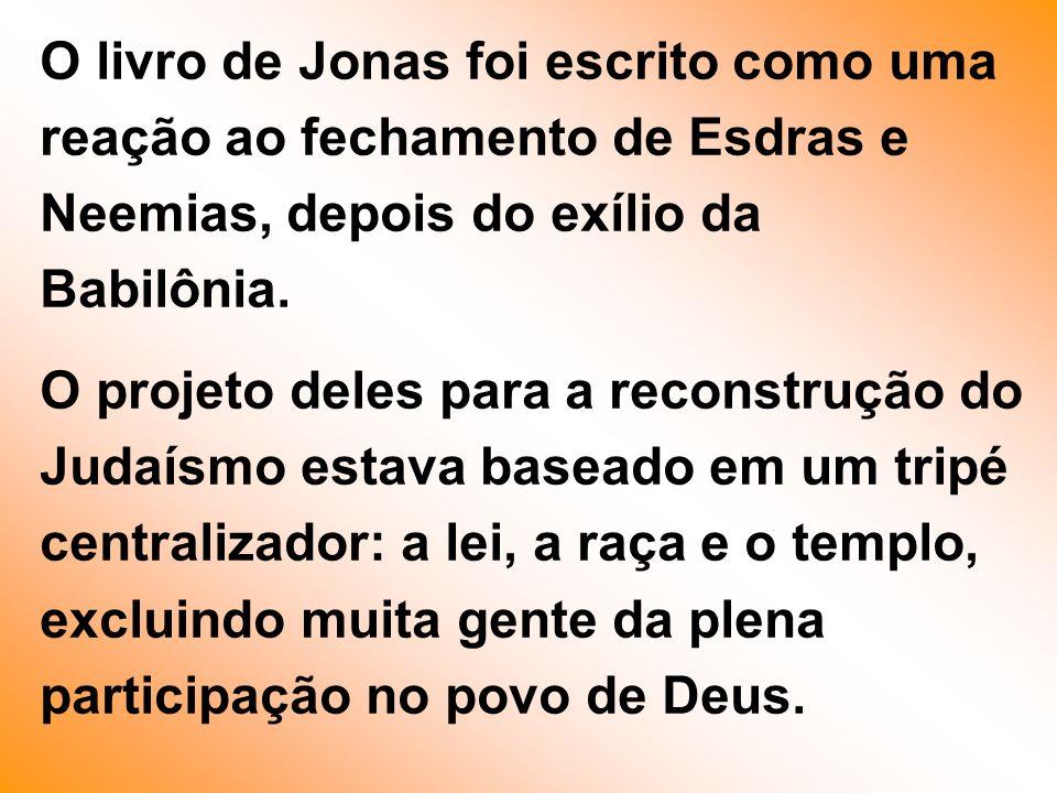 O livro de Jonas foi escrito como uma