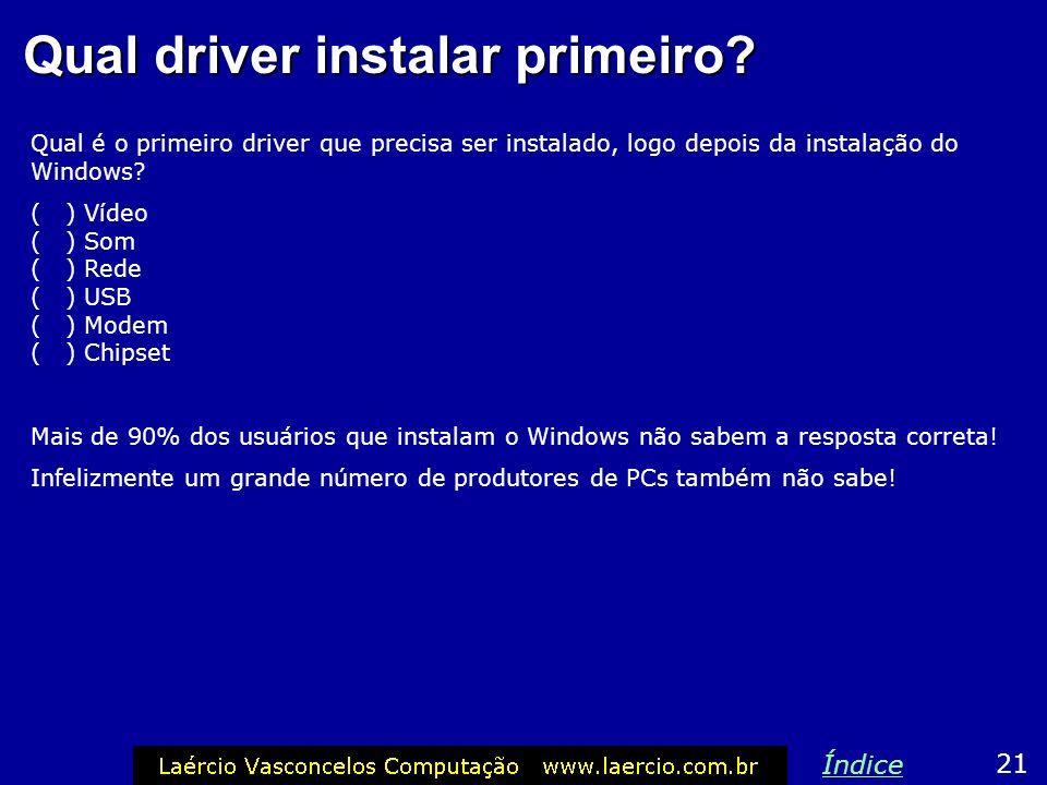 Qual driver instalar primeiro
