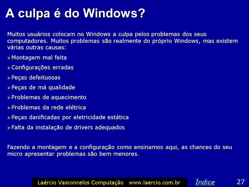 A culpa é do Windows Índice 27