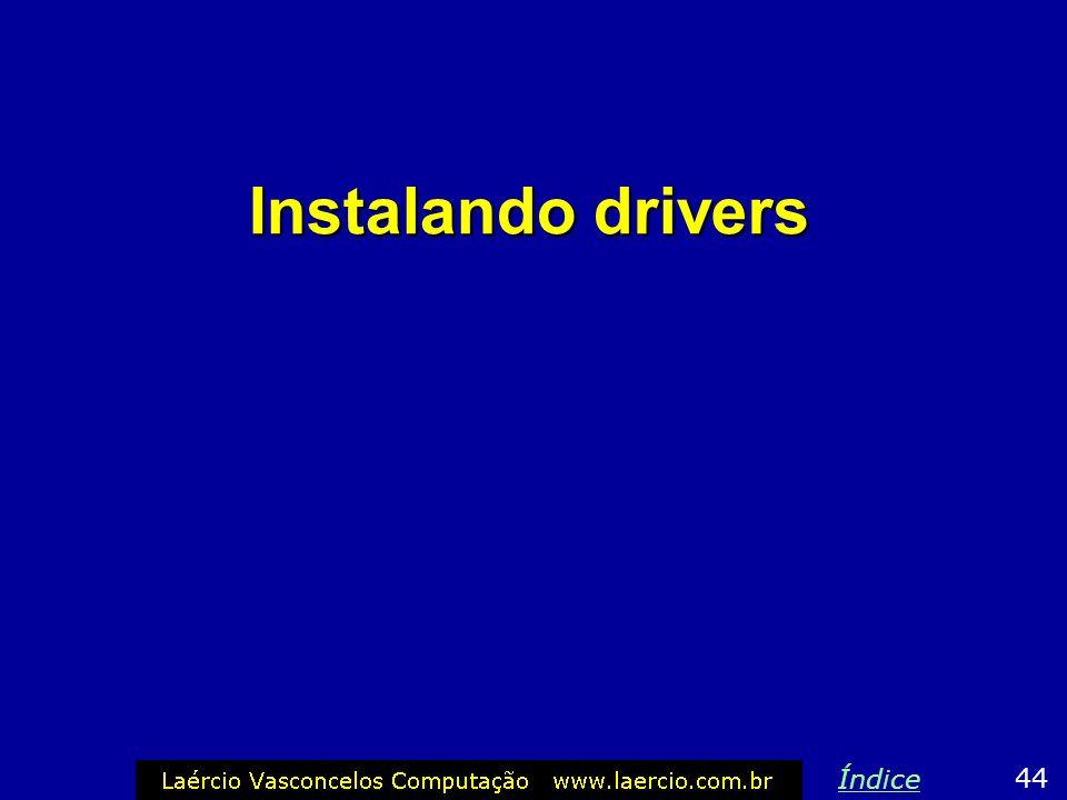 Instalando drivers Índice 44