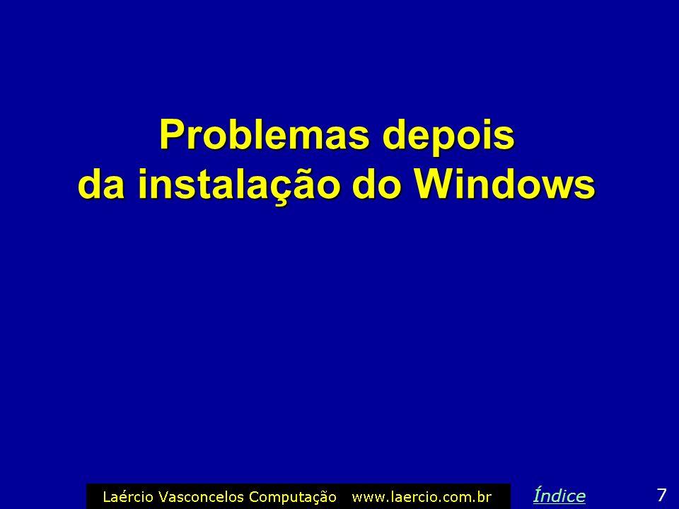 Problemas depois da instalação do Windows