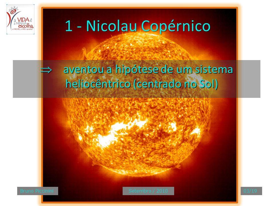  aventou a hipótese de um sistema heliocêntrico (centrado no Sol)