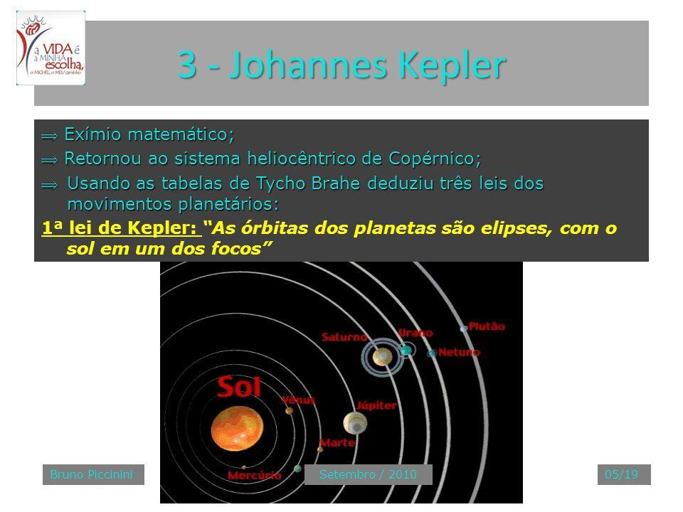 3 - Johannes Kepler  Exímio matemático;