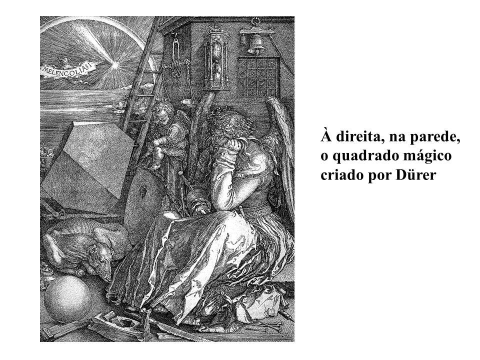 À direita, na parede, o quadrado mágico criado por Dürer