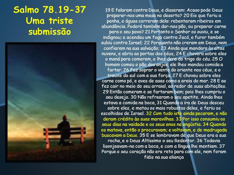 Salmo 78.19-37 Uma triste submissão