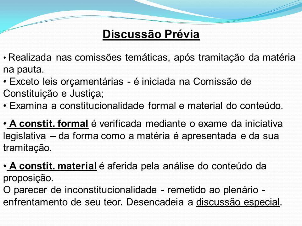 Discussão Prévia Realizada nas comissões temáticas, após tramitação da matéria na pauta.