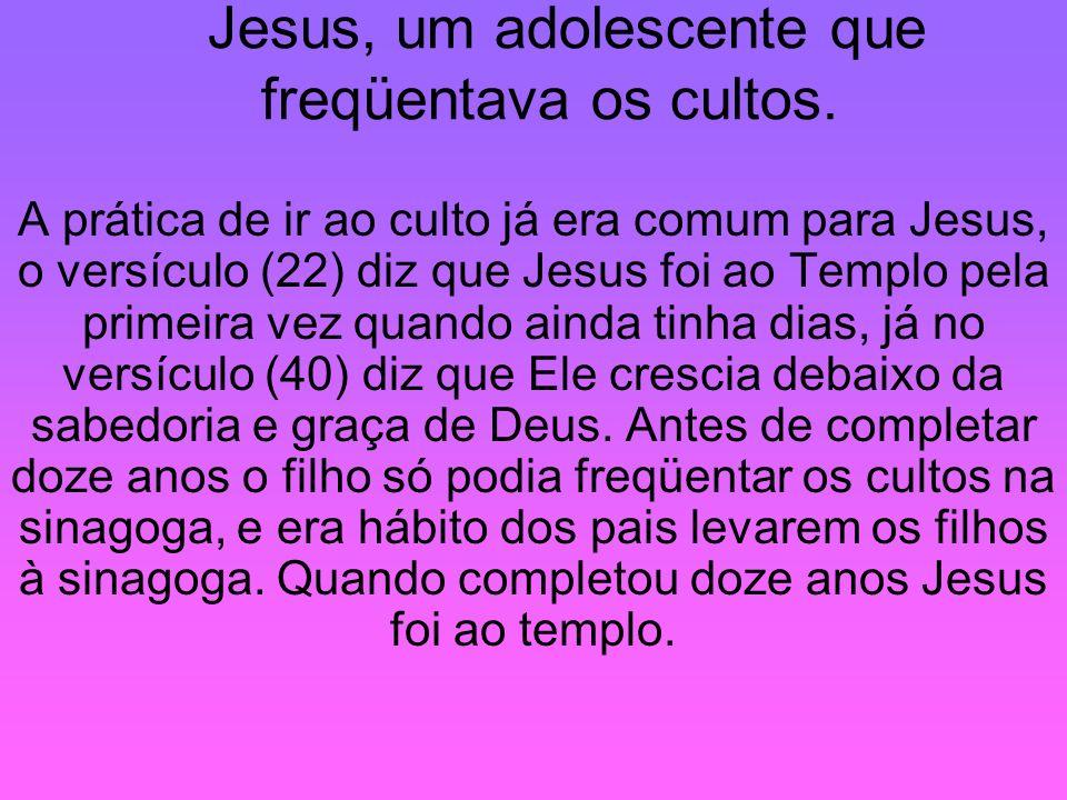 Jesus, um adolescente que freqüentava os cultos.