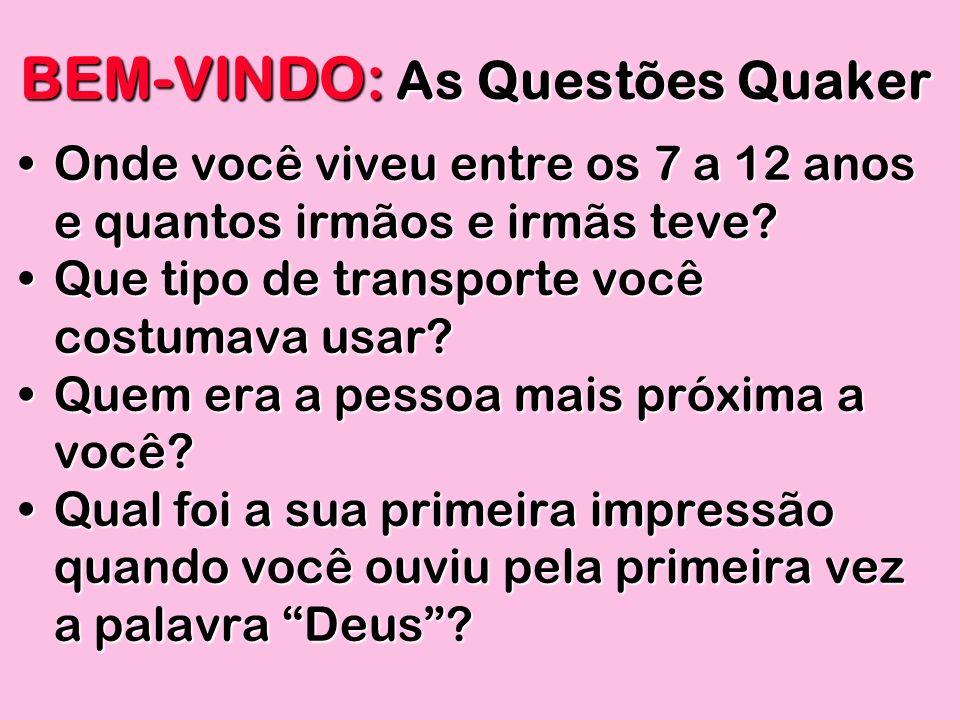 BEM-VINDO: As Questões Quaker