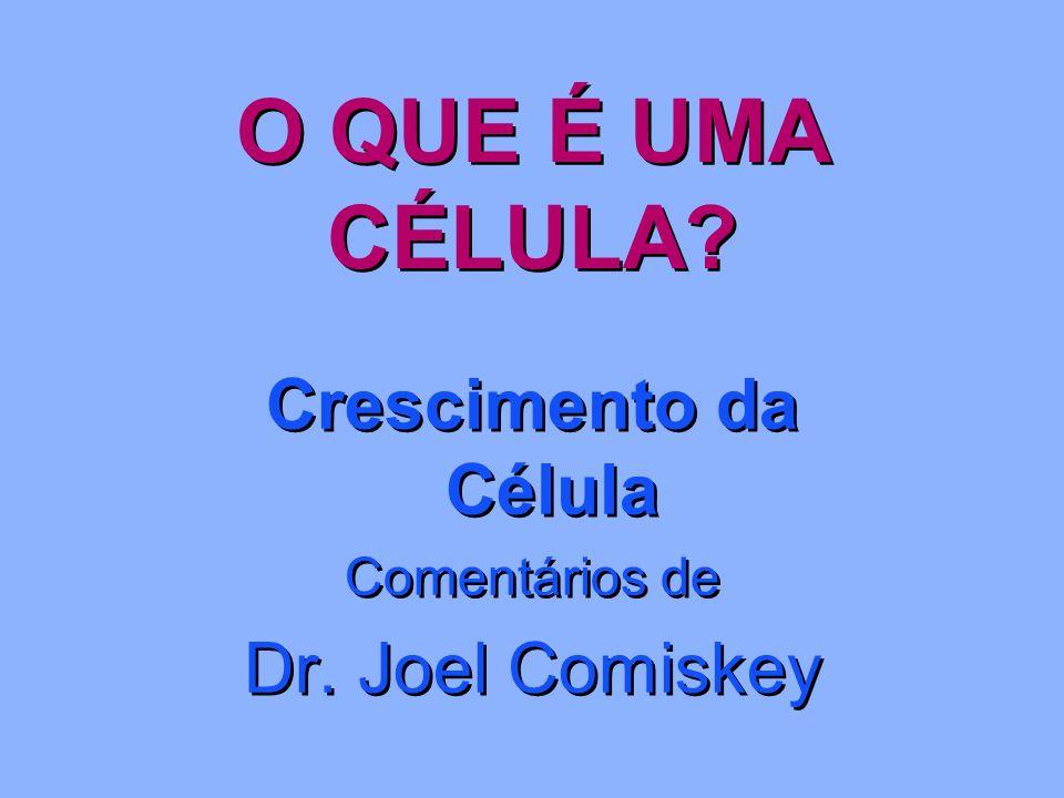 Crescimento da Célula Comentários de Dr. Joel Comiskey