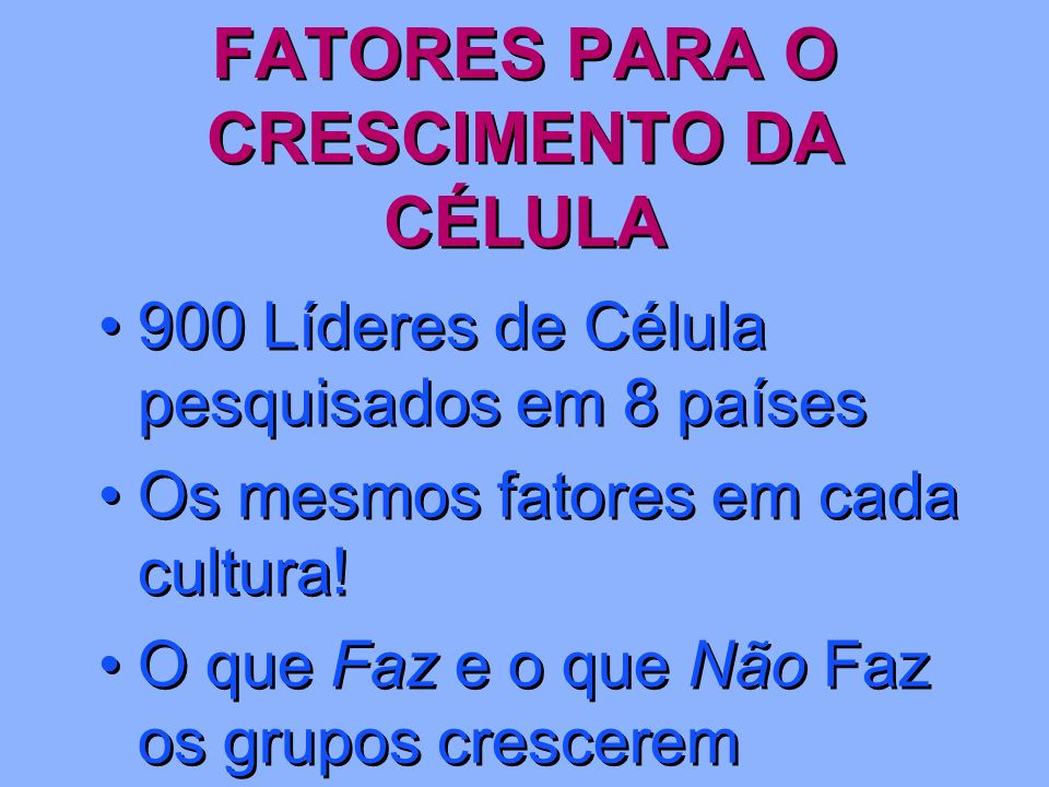 FATORES PARA O CRESCIMENTO DA CÉLULA