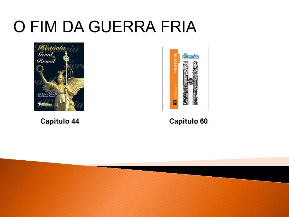 O FIM DA GUERRA FRIA Capítulo 44 Capítulo 60