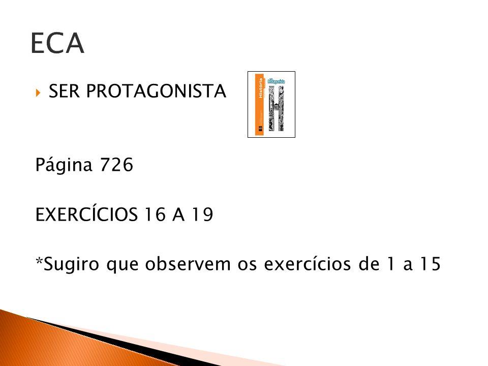ECA SER PROTAGONISTA Página 726 EXERCÍCIOS 16 A 19