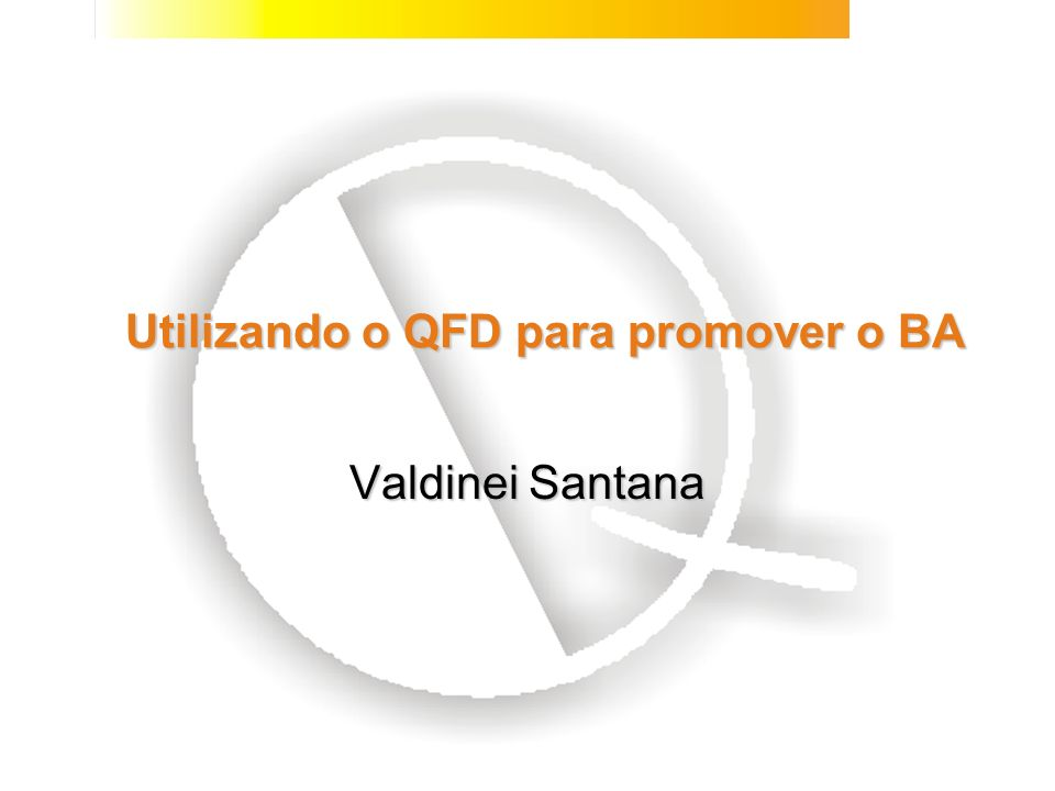 Utilizando o QFD para promover o BA