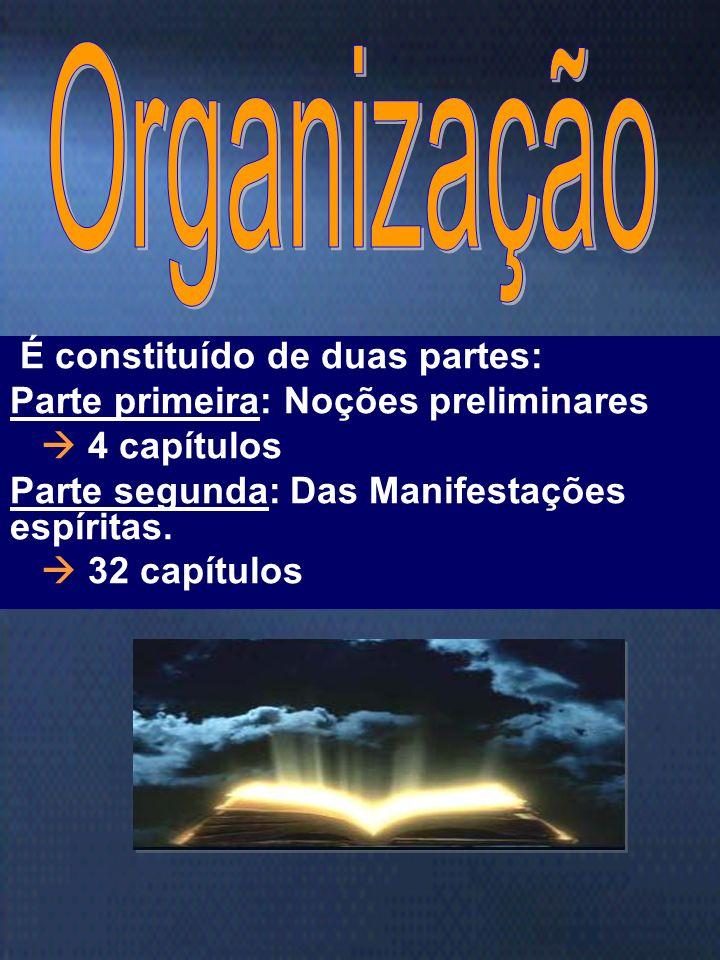 Organização É constituído de duas partes: