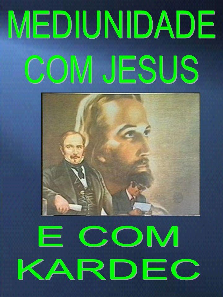 MEDIUNIDADE COM JESUS E COM KARDEC Marta/FEB