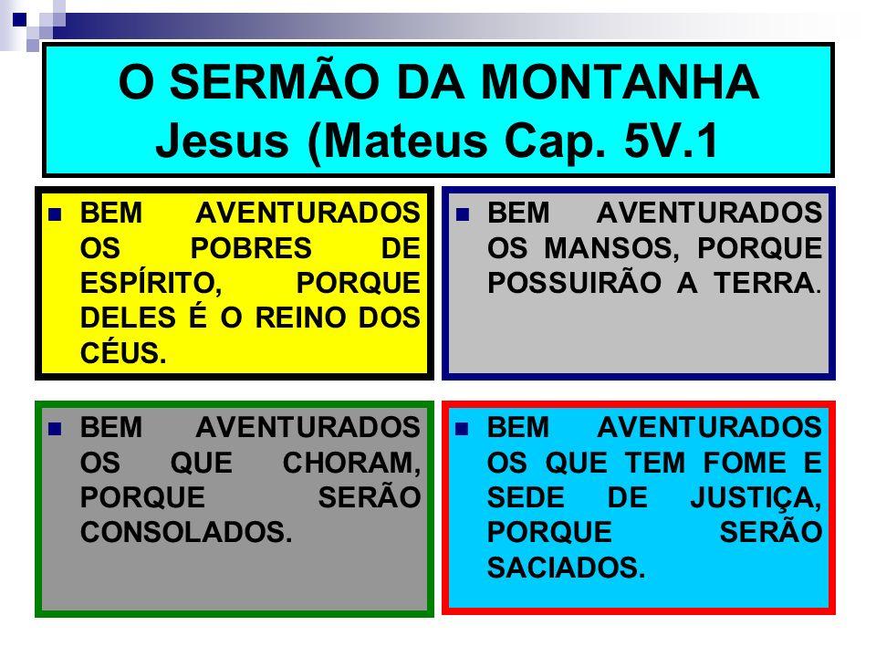 O SERMÃO DA MONTANHA Jesus (Mateus Cap. 5V.1