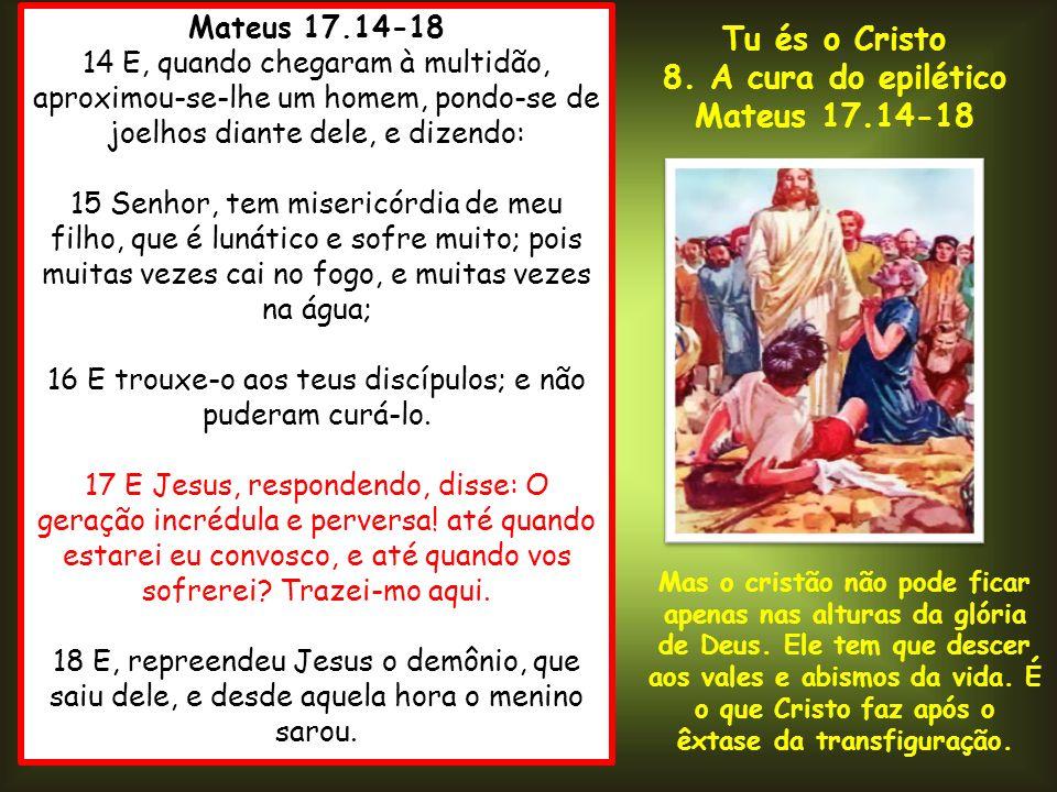 16 E trouxe-o aos teus discípulos; e não puderam curá-lo.