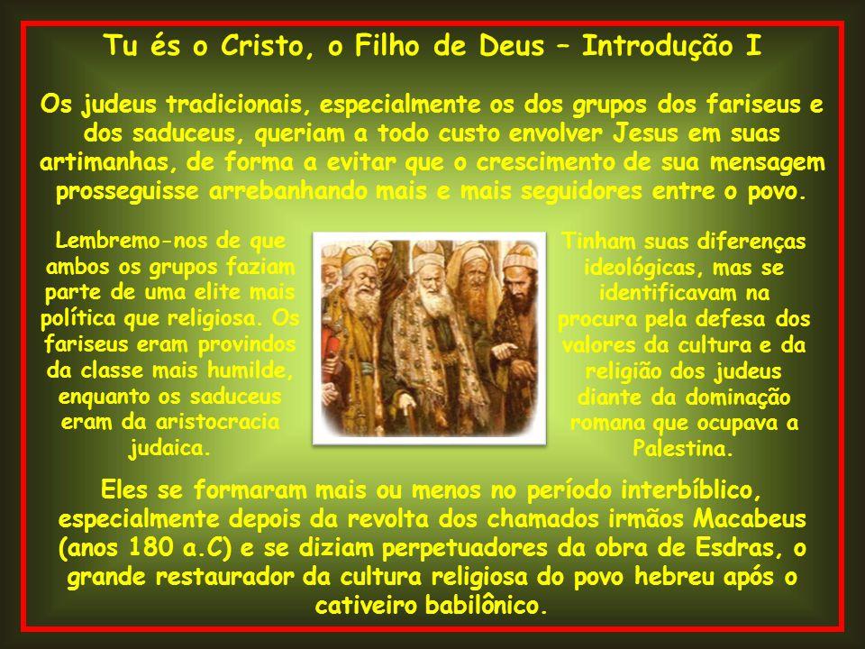 Tu és o Cristo, o Filho de Deus – Introdução I