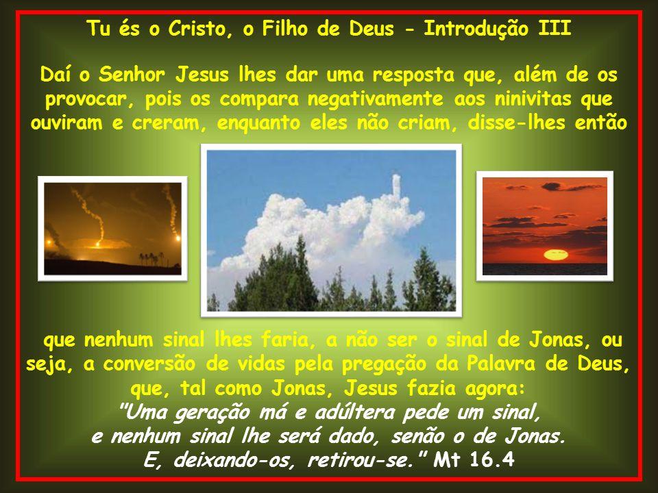 Tu és o Cristo, o Filho de Deus - Introdução III