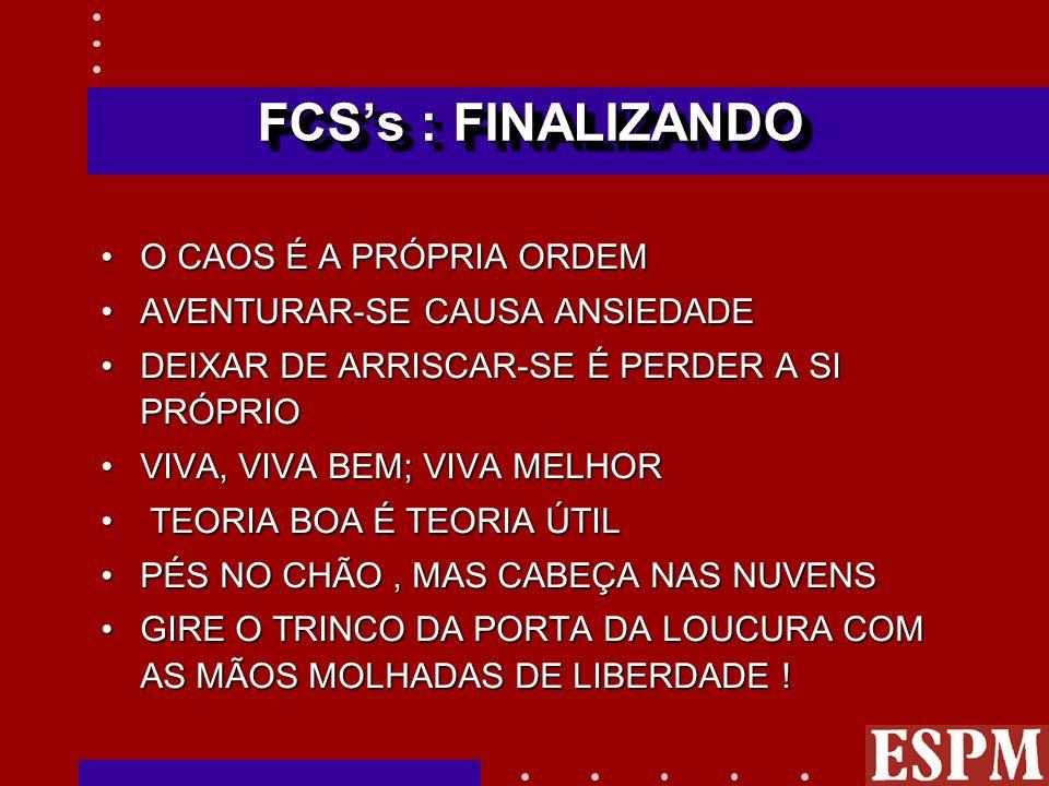 FCS's : FINALIZANDO O CAOS É A PRÓPRIA ORDEM