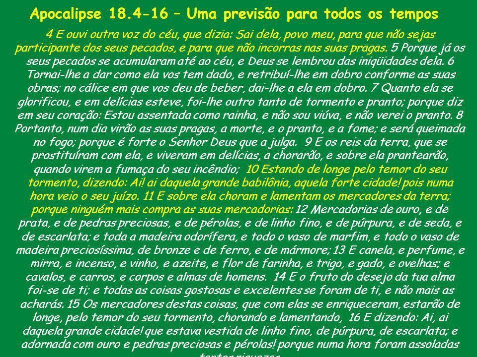 Apocalipse 18.4-16 – Uma previsão para todos os tempos