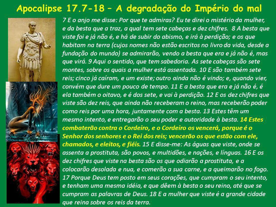 Apocalipse 17.7-18 – A degradação do Império do mal