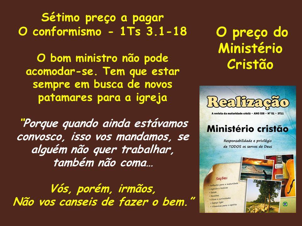 Não vos canseis de fazer o bem. O preço do Ministério Cristão