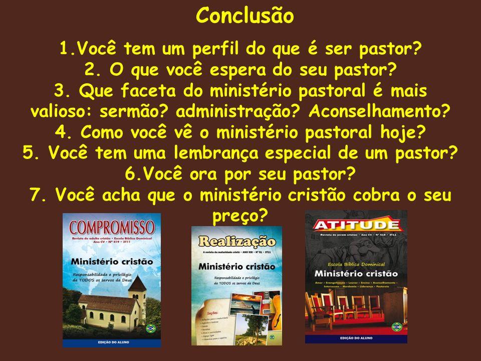 Conclusão 1.Você tem um perfil do que é ser pastor