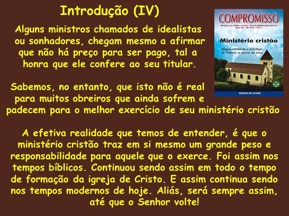Introdução (IV) Alguns ministros chamados de idealistas