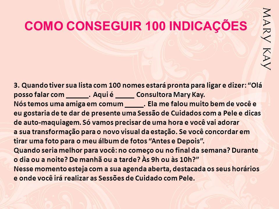 COMO CONSEGUIR 100 INDICAÇÕES
