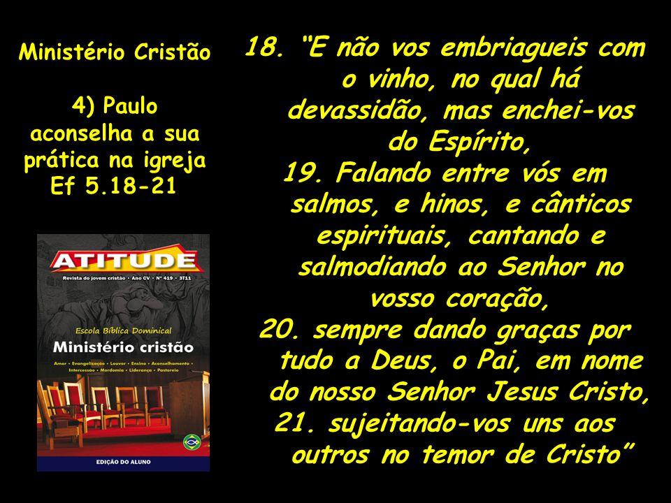 21. sujeitando-vos uns aos outros no temor de Cristo