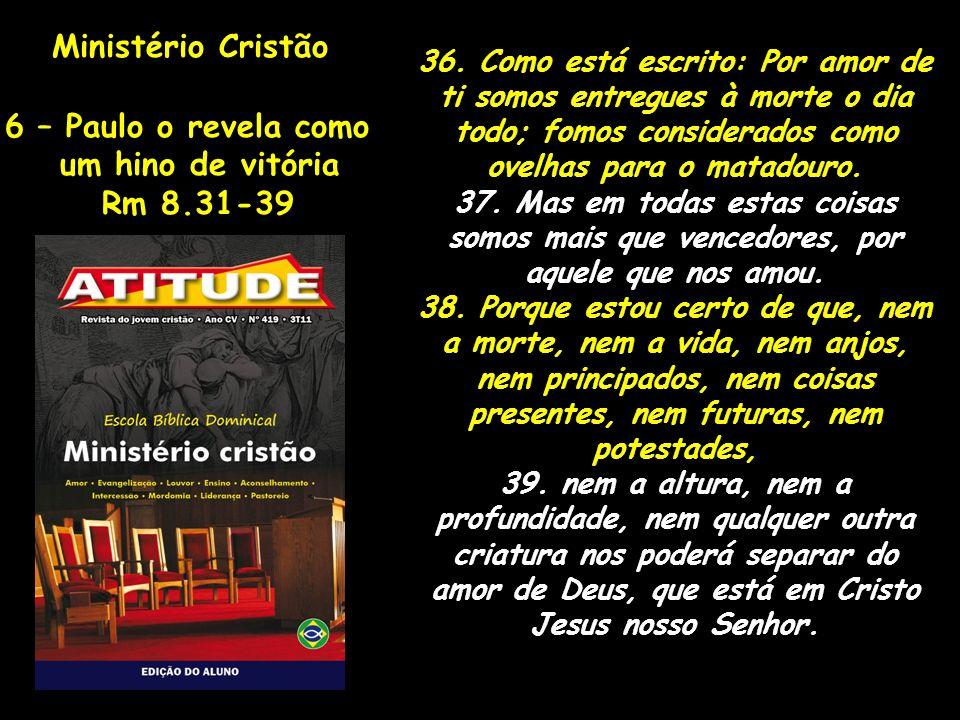Ministério Cristão 6 – Paulo o revela como um hino de vitória