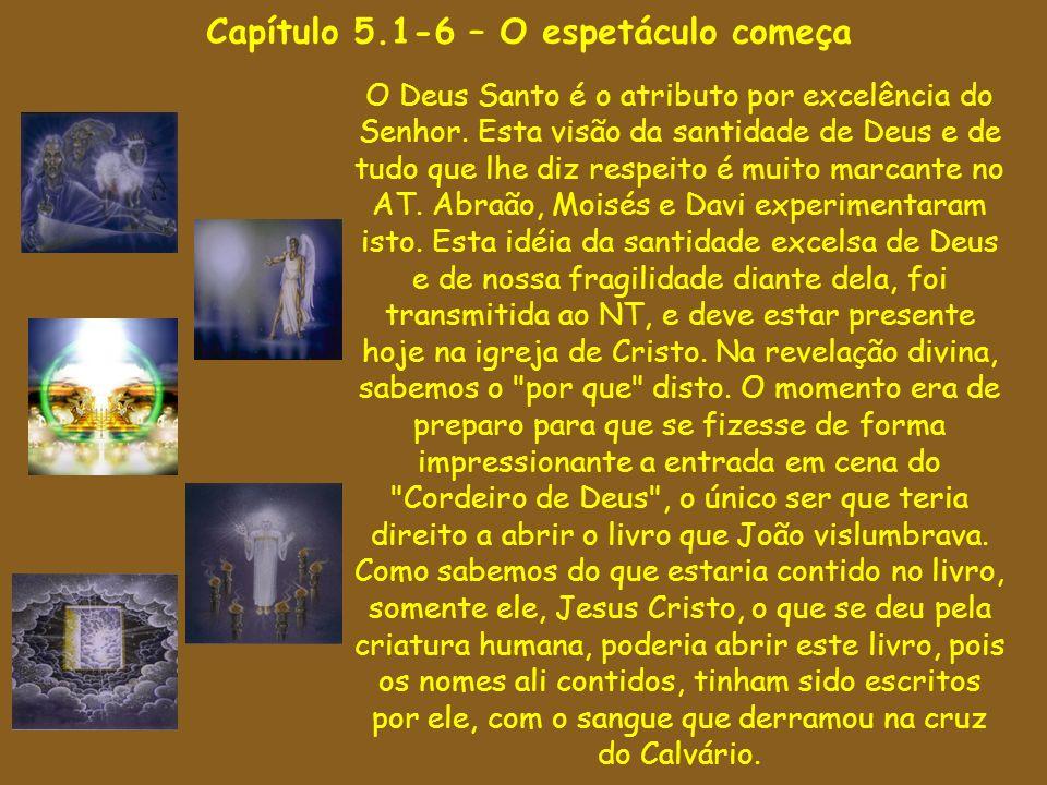 Capítulo 5.1-6 – O espetáculo começa
