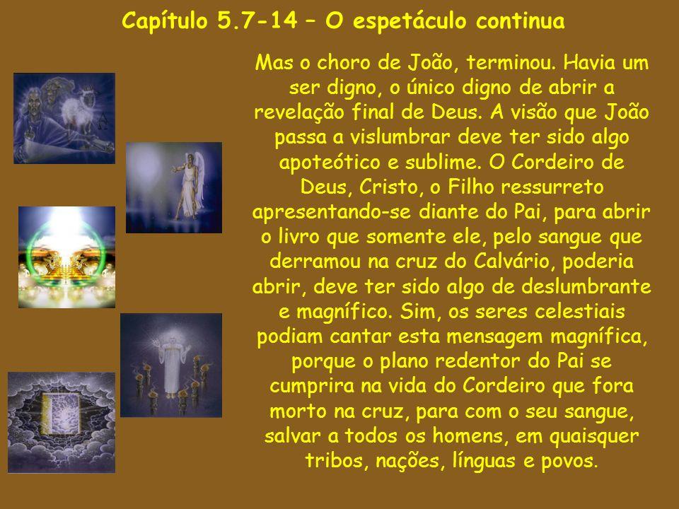 Capítulo 5.7-14 – O espetáculo continua
