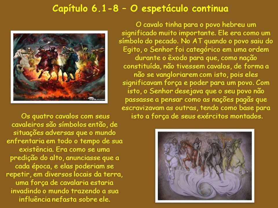 Capítulo 6.1-8 – O espetáculo continua