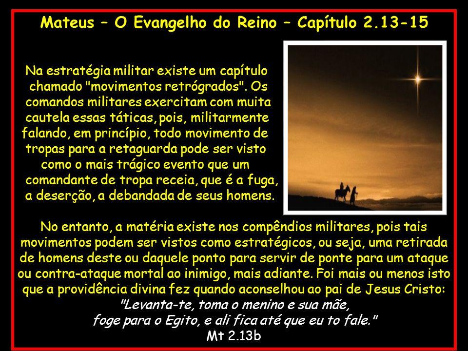 Mateus – O Evangelho do Reino – Capítulo 2.13-15