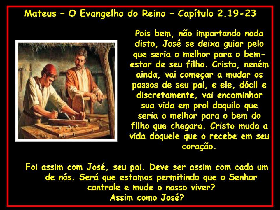 Mateus – O Evangelho do Reino – Capítulo 2.19-23