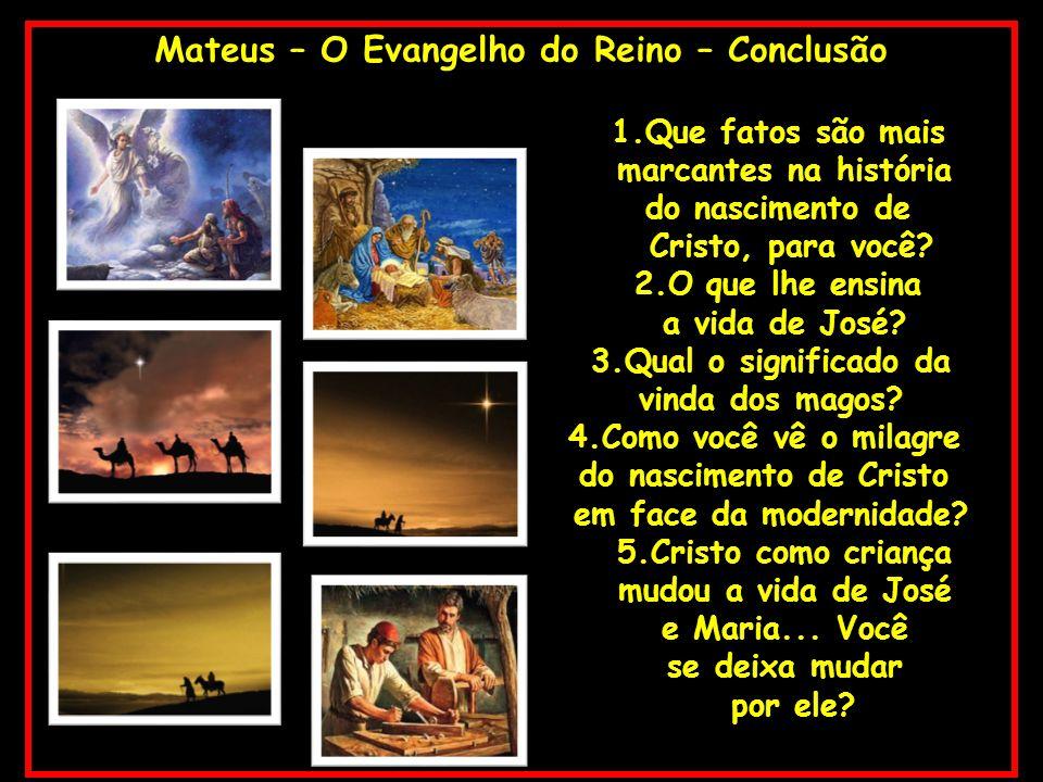 Mateus – O Evangelho do Reino – Conclusão do nascimento de Cristo