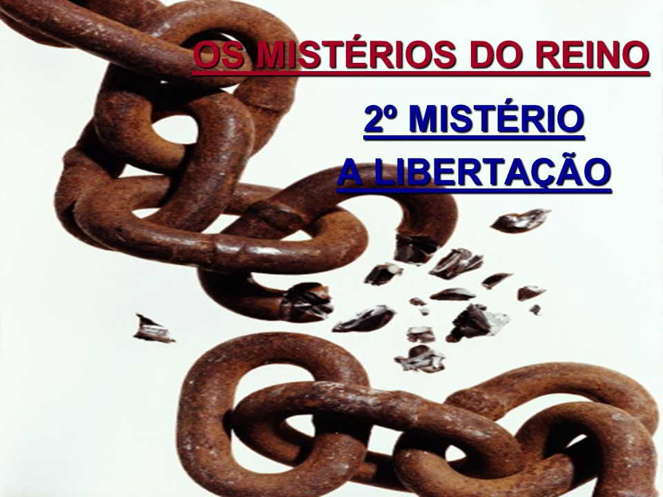 2º MISTÉRIO A LIBERTAÇÃO