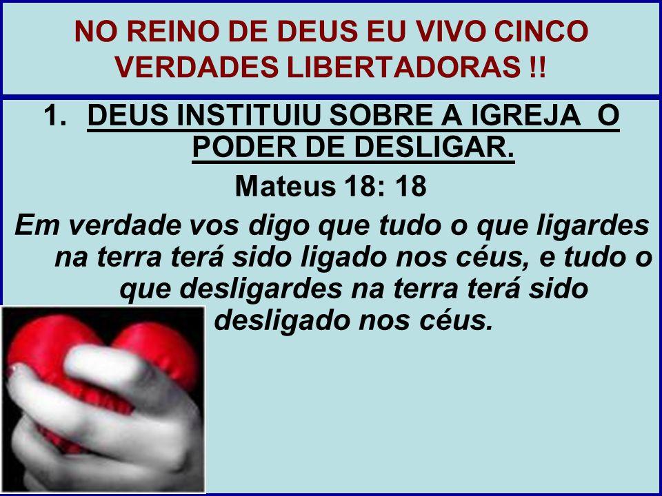 NO REINO DE DEUS EU VIVO CINCO VERDADES LIBERTADORAS !!